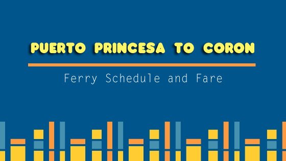 Puerto Princesa To Coron 2019 Ferry Schedule And Fare